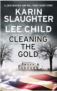 "Cover of ""Cleaning the Gold"" by Karin Slaughter and Lee Child."