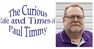 """Photo of me, Paul Oyler, along side the title of this blog - """"The Curious Life and Times of Paul Timmy""""."""